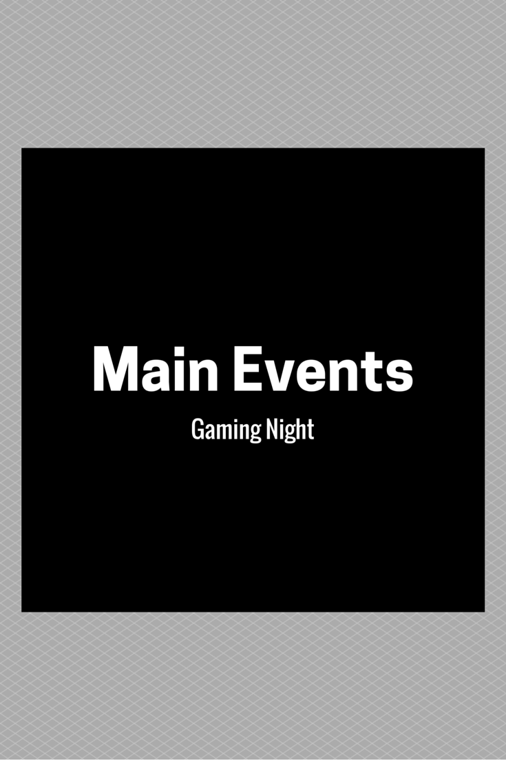 Main Events Gaming Night
