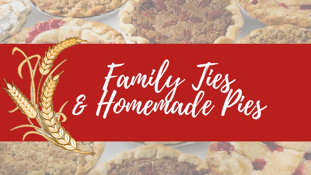 Fair Theme: Family Ties & Homemade Pies